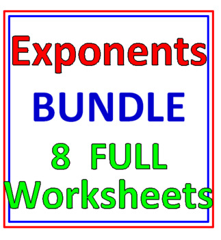 Exponents BUNDLE 8 Worksheets (4 items in this Set)