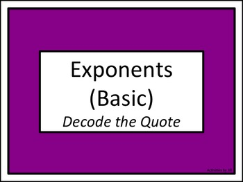 Exponents (Basic): Decode the Quote