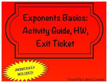 Exponents Basics-Activity Guide, Exit Ticket, Homework Sheet