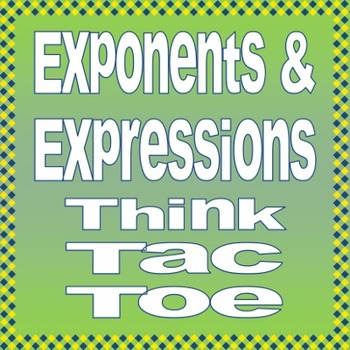 Exponents & Expressions Think-Tac-Toe Review Project