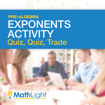 Exponents Group Activity: Quiz, Quiz, Trade