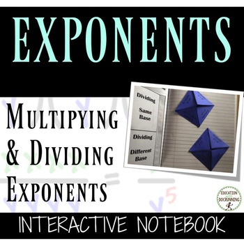 Multiplying and Dividing Exponents Interactive Notebook