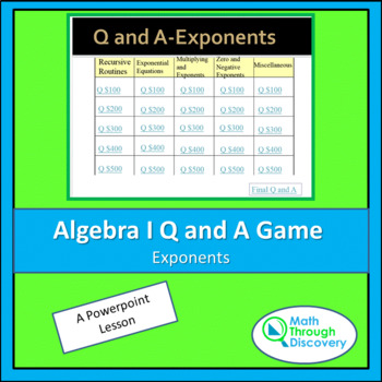 Algebra I: Powerpoint Q and A Game - Exponents