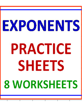 Exponents Practice Sheets (8 Worksheets)