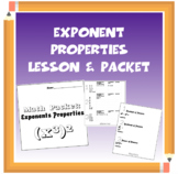 Exponents (Product, Quotient, Power Properties) Lesson and Packet