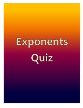 Exponents Quiz