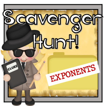 Exponents Scavenger Hunt!