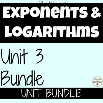 PreCalculus Exponents and Logarithms Unit 3 bundle