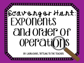 Exponents and Order of Operations Scavenger Hunt