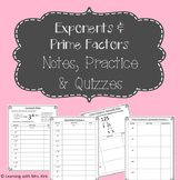 Exponents and Prime Factorization Notes, Practices and Quizzes