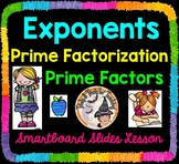 Exponents and Prime Factorization Smartboard Lesson Prime Factors Exponential