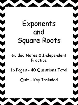 Exponents and Square Roots - Guided Notes, Independent Practice, Quiz with Key