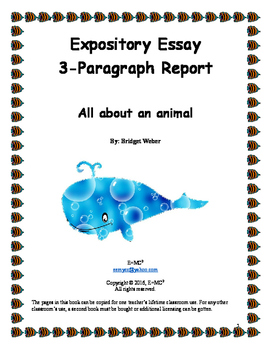 Expository Essay: 3 paragraph report on an animal