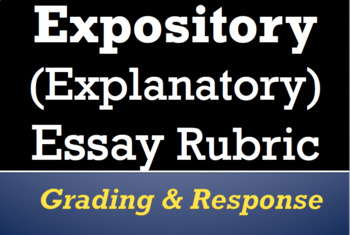 Expository / Explanatory Essay Rubric: grading, review, and student reflection