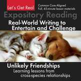 Expository, Non-Fiction Lesson on Modern Issues: Unlikely Friendships, CCSS