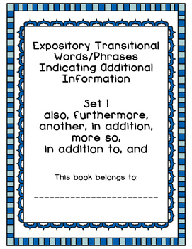 Expository Transitional Phrases/Words Indicating Additional Info Workbook & Test