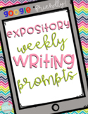 Expository Weekly Writing Prompts- Digital Resource