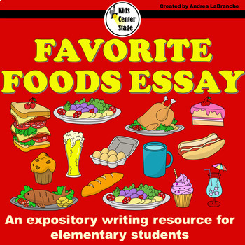 Expository Writing  Favorite Foods Essay Grades    By Kids  Expository Writing  Favorite Foods Essay Grades