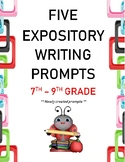 Expository Writing Prompts I (7th - 9th Grade)