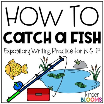 Expository Writing and How To Writing {Catch A Fish}