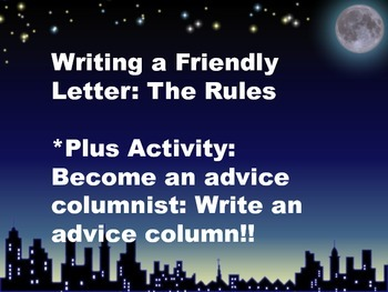 Expository Writing:Rules/Activity:Write a friendly letter as an advice columnist