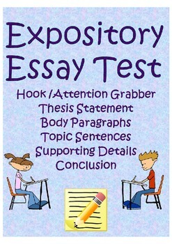 Expository essay test- hook, thesis statement, body paragr