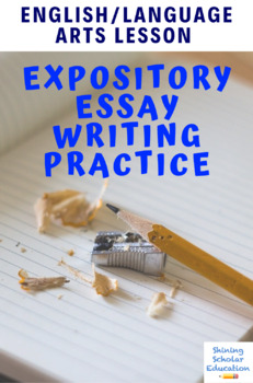 Expository Writing Essay Practice English Lesson CCSS.ELA-LITERACY.W.8.2