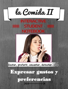 La Comida II - Interactive Notebook Pages - Expresar gustos y preferencias
