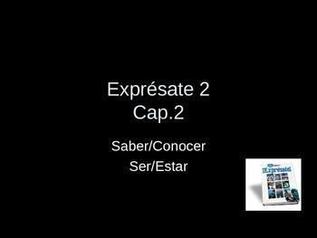 Expresate 2-Chapter 2 Grammar ser estar saber conocer