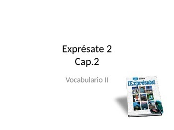 Expresate 2-Chapter 2 Vocabulary Part II