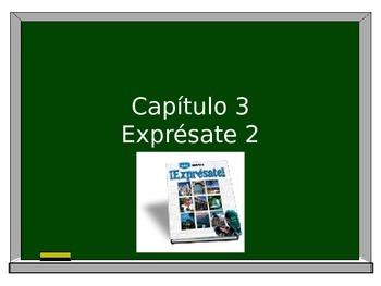 Expresate 2-Chapter 3 Grammar & Vocabulary Warm-ups