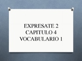 Expresate 2 Chapter 4 Vocabulary 1