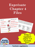 Expresate Chapter 4 Files- 19 Documents, Worksheets