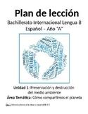 Preservación y destrucción del medio ambiente: IB Spanish