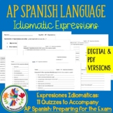 AP Spanish Idiomatic Expressions Quizzes: Expresiones Idiomáticas