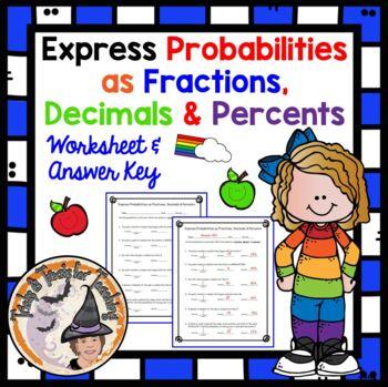 Express Probabilities as Fractions Decimals Percents Probability Worksheet