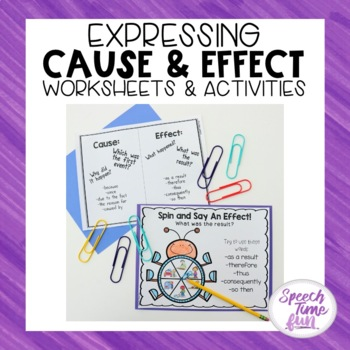 Expressing Cause and Effect Activities and Worksheets