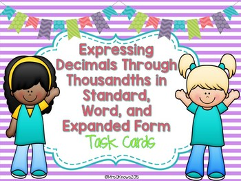 Expressing Decimals in Word Form, Expanded Form, and Standard Form Task Cards