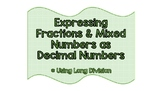 Expressing Fractions and Mixed Numbers as Decimal Numbers
