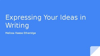 Expressing Your Ideas in Writing