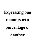 Expressing one quantity as a percentage of another