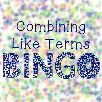 Expression FUN: Combining Like Terms BINGO (with negatives, integers)