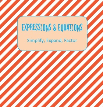 Expressions & Equations {Expand, Factor, Simplify}