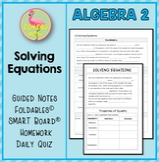 Solving Equations (Algebra 2 - Unit 1)