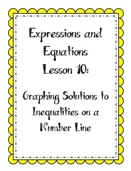 Expressions & Equations Lesson - Graph Solutions to Inequalities