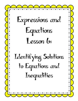Expressions & Equations Lesson - Identify Solutions to Equations & Inequalities