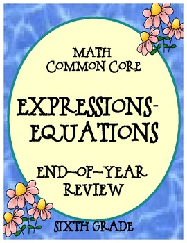 Expressions & Equations Math Common Core Year End Review Sixth Grade
