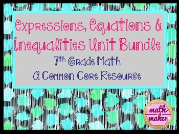 Expressions, Equations, and Inequalities Unit Resources 7th grade