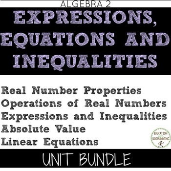 Expressions Equations and Inequalities Unit 1 Bundle for Algebra 2