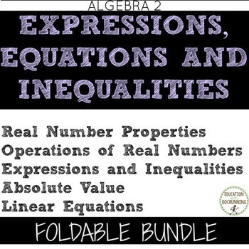 Expressions Equations and Inequalities Unit 1 Foldable ONLY Bundle for Algebra 2